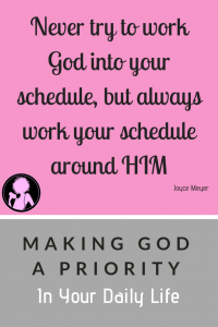 Making God a priority in your daily life