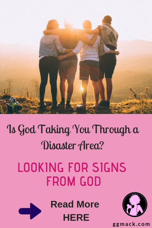 """Is God taking you through a disaster area? Are you looking for signs from God? I want to share with you many ways God may be revealing these signs to you and how I learned from my own """"signs"""". ggmack.com #god #jesus #faith #prayer #signsfromgod"""