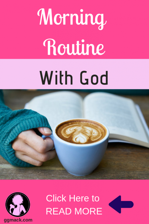 Do you have a morning routine with God? Are you so busy you can't seem to fit Him into your schedule? I'm going to share 5 easy steps to start your morning routine with God. ggmack.com #god #prayer #faith #morningroutine #dailybiblereading #dailyprayertime #biblereading