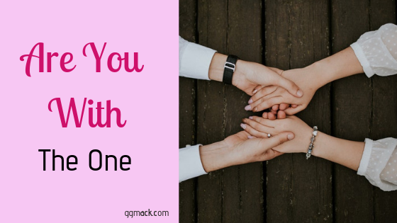 "Are you with ""the One"" ? 4 Signs to look for when searching for that soulmate. As someone who was single until my 40's, I know quite a bit about finding your soulmate. How to put your faith first in order to find ""the one"". ggmack.com #theone #soulmate #findingyoursoulmate #god #faith #jesus #prayer"