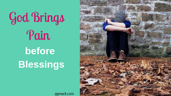 picture of a person sitting on the ground with their head on their knees and next to that, blog post title: God brings pain before blessings