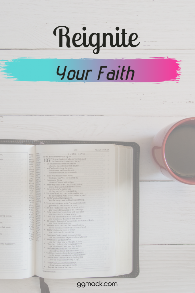 bible and coffee on a table with Reignite Your Faith
